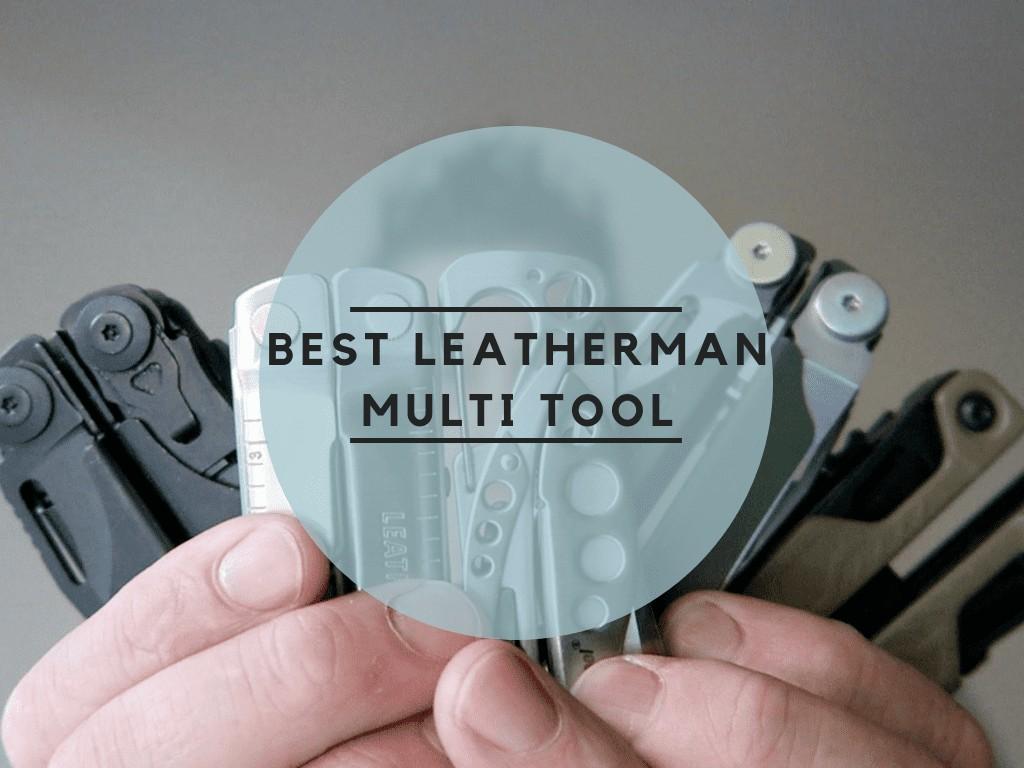 Best Leatherman Multi Tools