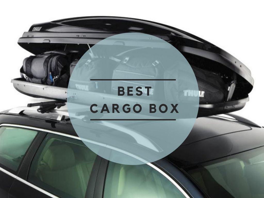 Top 5 Best Cargo Box Reviews 2020 Everything You Need To Know