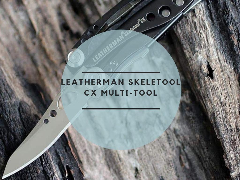 Leatherman Skeletool CX Multi-tool review