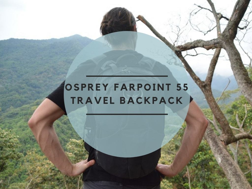 Osprey Farpoint 55 Backpack Review
