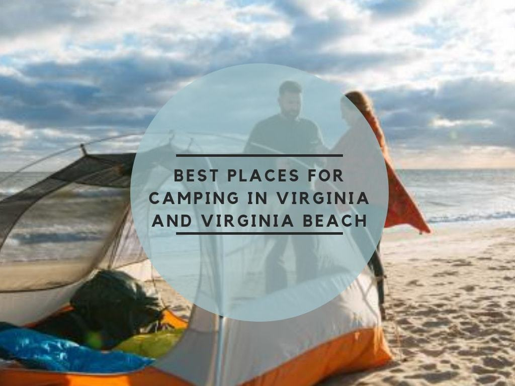Best Places for Camping in Virginia and Virginia Beach