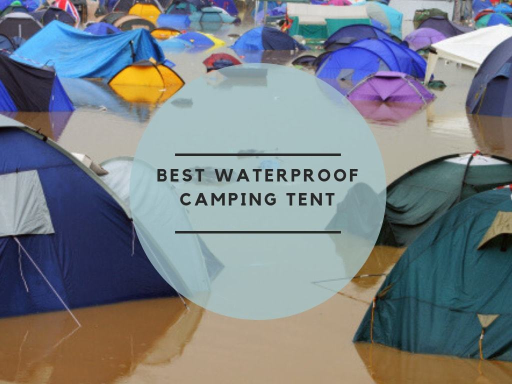 Best Waterproof Camping Tent