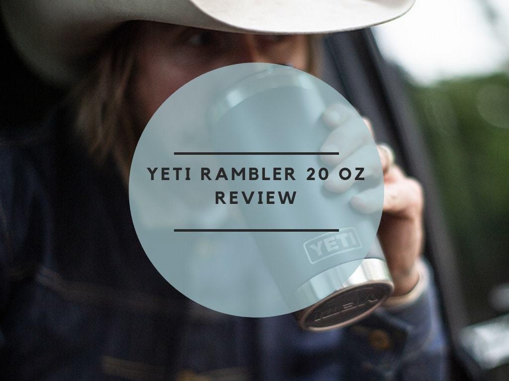 YETI Rambler 20 OZ Review