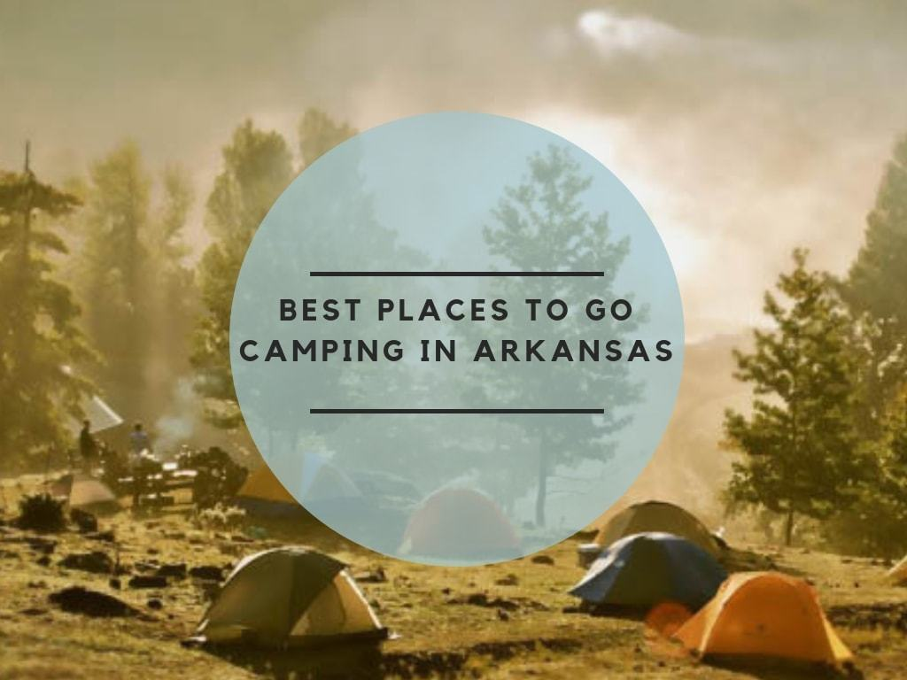 Best Places to go Camping in Arkansas