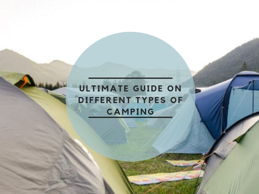 The Ultimate Guide on Different Types of Camping