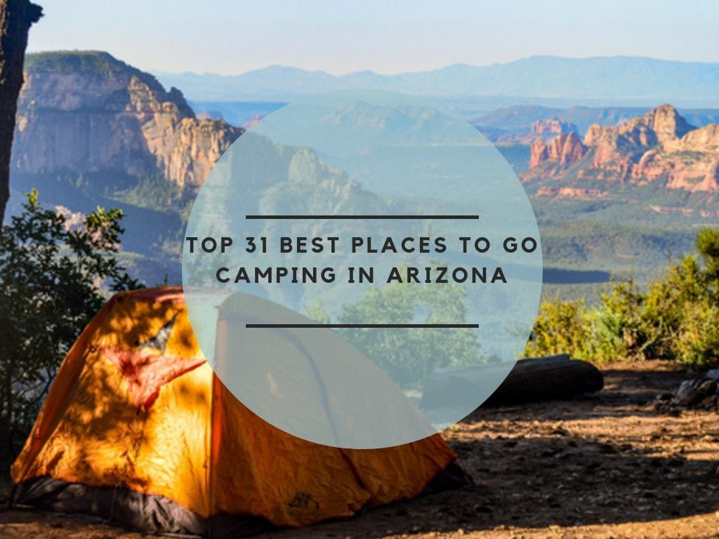 Top 31 Best Places to go camping in Arizona
