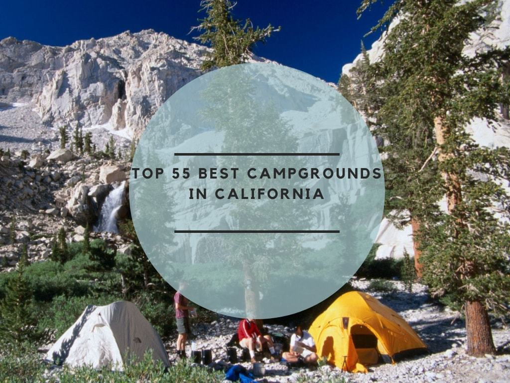 Top 55 Best Campgrounds in California