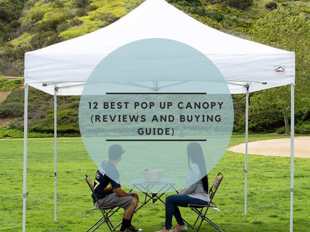 12 Best Pop Up Canopy Tent In 2020 Reviews Outdoor With J