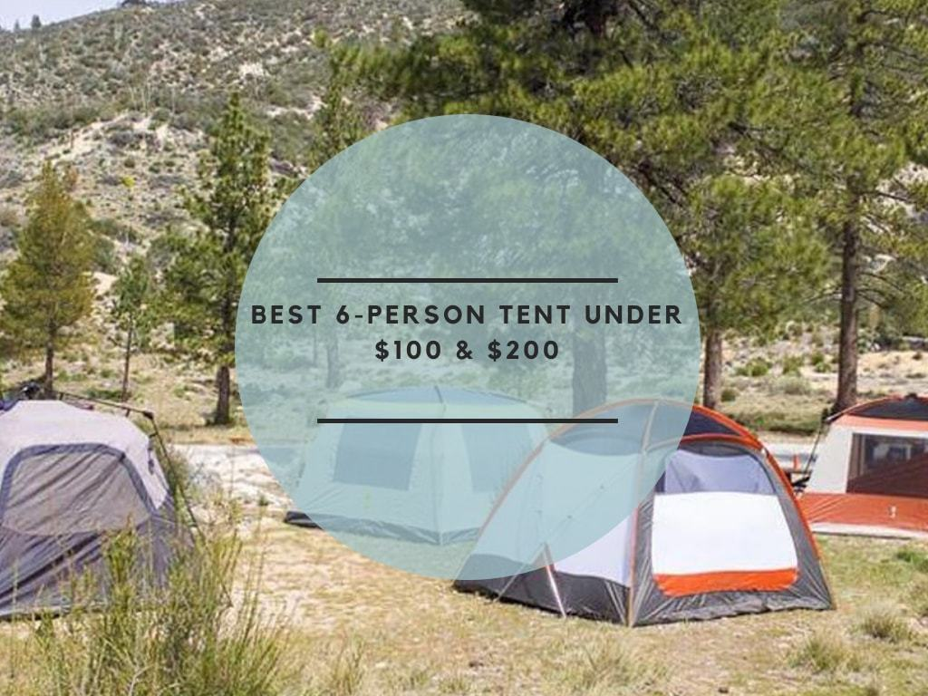 6 Person Tent Under $100 & $200
