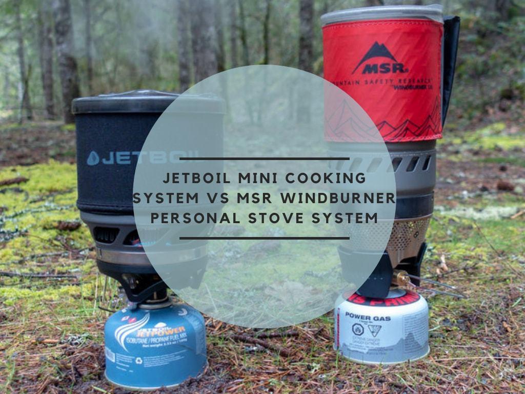 Jetboil Mini cooking system Vs MSR WindBurner Personal Stove System
