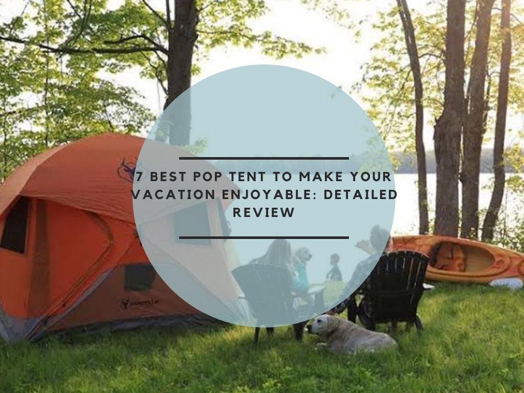 Best pop tent
