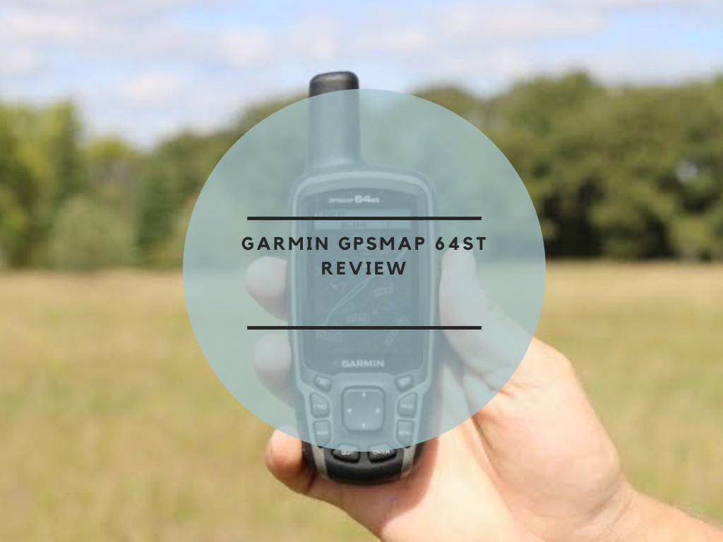 Garmin GPSMAP 64st Review
