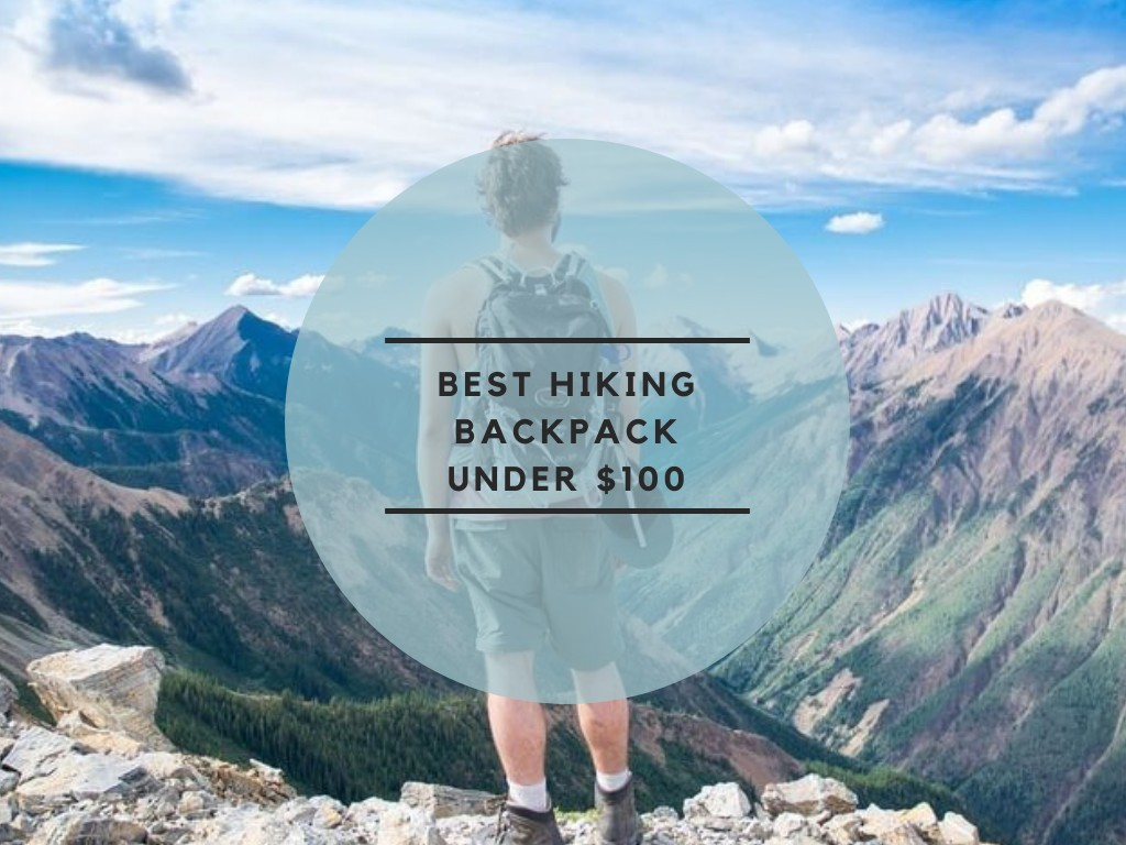 Best Hiking Backpack under $100