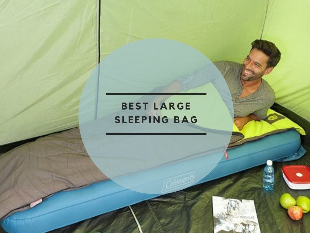 Best Large Sleeping Bags